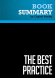 Summary of The Best Practice: How the New Quality Movement is Transforming Medicine - Charles C. Kenney