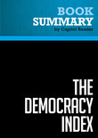 Summary of The Democracy Index: How Human Psychology Drives the Economy, and Why It Matters for Global Capitalism - Heather K. Gerken