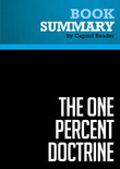 Summary of The One Percent Doctrine: Deep Inside America's Pursuit of Its Enemies Since 9/11 - Ron Suskind