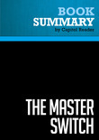 Summary of The Master Switch: The Rise and Fall of Information Empires - Tim Wu