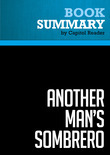 Summary of Another Man's Sombrero: A Conservative Broadcaster's Undercover Journey Across the Mexican Border - Darrell Ankarlo