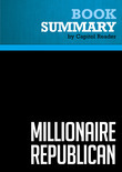 Summary of Millionaire Republican: Why Rich Republicans Get Rich - And How You Can Too! - Wayne Allyn Root
