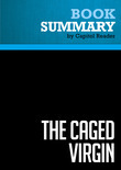 Summary of The Caged Virgin: An Emmancipation Proclamation for Women and Islam - Ayaan Hirsi Ali