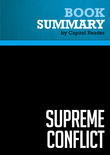 Summary of Supreme Conflict: The Inside Story of the Struggle for Control of the United States Supreme Court - Jan Crawford Greenburg