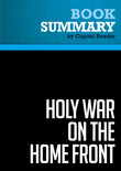 Summary of Holy War on the Home Front: The Secret Islamic Terror Network in the United States - Harvey Kushner (with Bart Davis)