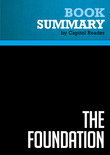 Summary of The Foundation: A Great American Secret: How Private Wealth is Changing the World - Joel L. Fleishman