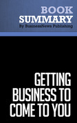 Summary: Getting Business To Come To You - Paul, Sarah Edwards and Laura C. Douglas