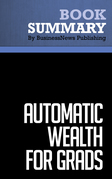 Summary: Automatic Wealth For Grads - Michael Masterson