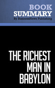 Summary: The Richest Man in Babylon - George S. Clason