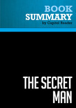 Summary of The Secret Man: The Story of Watergate's Deep Throat - Bob Woodward with contributions from Carl Bernstein