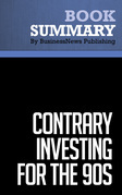 Summary: Contrary Investing For The 90s - Richard E. Brand