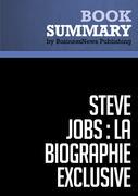 Résumé: Steve Jobs: La Biographie exclusive - Walter Isaacson