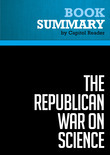 Summary of The Republican War on Science - Chris Mooney