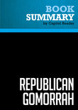Summary of Republican Gomorrah: Inside the Movement that Shattered the Party - Max Blumenthal