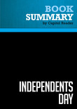 Summary of Independents Day: Awakening the American Spirit - Lou Dobbs