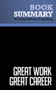 Summary: Great Work Great Career - Stephen R. Covey and Jennifer Colosimo