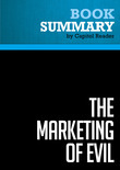 Summary of The Marketing of Evil: How Radicals, Elitists, and Pseudo-Experts Sell Us Corruption Disguised as Freedom - David Kupelian