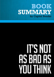 Summary of It's Not as Bad as You Think: Why Capitalism Trumps Fear and the Economy Will Thrive - Brian S. Wesbury