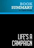 Summary of Life's a Campaign: What Politics Has Taught Me About Friendship, Rivalry, Reputation, and Success - Chris Matthews