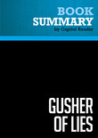 """Summary of Gusher of Lies: The Dangerous Delusions of """"Energy Independence"""" - Robert Bryce"""