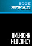 Summary of American Theocracy : The Peril and Politics of Radical Religion, Oil, and Borrowed Money in the 21st Century