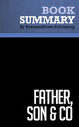 Summary: Father, Son & Co. - Thomas J. Watson JR