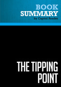 Capitol Reader - Summary of The Tipping Point: How Little Things Can Make a Big Difference - MALCOLM GLADWELL