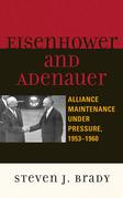 Eisenhower and Adenauer: Alliance Maintenance under Pressure, 1953-1960
