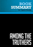 Summary of Among the truthers : A Journey Through America's Growing Conspiracist Underground