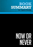 Summary of Now or Never: Getting Down to the Business of Saving Our American Dream - Jack Cafferty