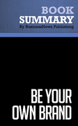 Summary: Be Your Own Brand - David McNally and Karl Speak