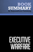 Summary: Executive Warfare - David D'Alessandro and Michele Owens