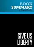 Summary of Give Us Liberty: A Tea Party Manifesto - Dick Armey and Matt Kibbe