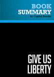 Summary of Give Us Liberty: A Tea Party Manifesto - Dick Armey and Matt Kibbe