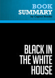 Summary of Black in the White House: Life inside George W. Bush's White House - Ron J. Christie
