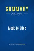Summary: Made to Stick - Chip and Dan Heath