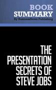 Summary: The Presentation Secrets of Steve Jobs - Carmine Gallo