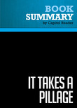 Summary of It Takes a Pillage: Behind the Bailouts, Bonuses, and Backroom Deals from Washington to Wall Street - Nomi Prins