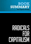 Summary of Radicals for Capitalism: A Freewheeling History of the Modern American Libertarian Movement - Brian Doherty
