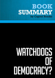 Summary of Watchdogs of Democracy? The Waning Washington Press Corps and How It Has Failed the Public - Helen Thomas
