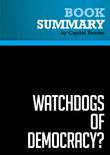 Summary of Watchdogs of Democracy? The Waning Washington Press Corps and How It Has Failed the Public - Helen Thomas