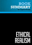 Summary of Ethical Realism: A Vision for America's Role in the World - Anatol Lieven and John Hulsman
