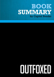 Summary of Outfoxed: Rupert Murdoch's War on Journalism - Alexandra Kitty