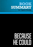 Summary of Because He Could - Dick Morris and Eileen McGann