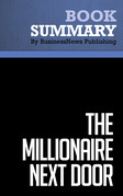 Summary: The Millionaire Next Door - Thomas J. Stanley and William D. Danko