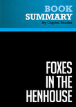 """Summary of Foxes in the Henhouse: How the Republicans Stole the South and the Heartland and What the Democrats Must Do to Run 'Em Out - Steve Jarding & Dave """"Mudcat"""" Saunders"""