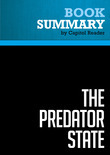 Summary of The Predator State: How Conservatives Abandoned the Free Market and Why Liberals Shoud Too - James K. Galbraith