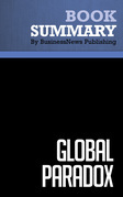 Summary: Global Paradox - John Naisbitt