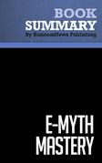 Summary: E-Myth Mastery - Michael Gerber