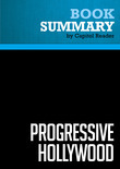 Summary of Progressive Hollywood: A People's Film History of the United States - Ed Rampell